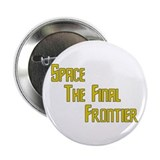 "Space The Final Frontier 2.25"" Button (10 pack)"