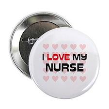 "I Love My Nurse 2.25"" Button"