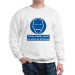 Gimp Mask Comedy Sign Sweatshirt