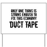 Duct Tape Economy Yard Sign