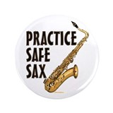 "Practice Safe Sax - Tenor 3.5"" Button"
