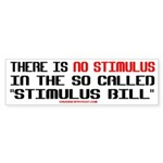 NO STIMULUS IN THE STIMULUS BILL Bumper Sticker