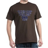 I LIKE BEING CALLED OPA! T-Shirt