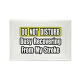 """Busy Recovering From Stroke"" Rectangle Magnet (10"