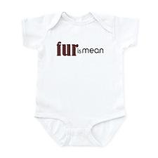 Fur Is Mean Infant Bodysuit