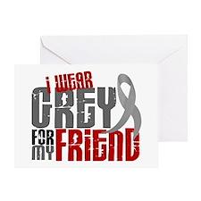 I Wear Grey For My Friend 6 Greeting Card