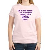 I LIKE BEING CALLED OMA! T-Shirt