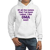 I LIKE BEING CALLED OMA! Hoodie Sweatshirt