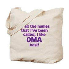 I LIKE BEING CALLED OMA! Tote Bag
