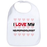 I Love My Neuroradiologist Bib