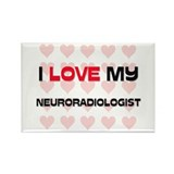 I Love My Neuroradiologist Rectangle Magnet