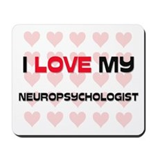 I Love My Neuropsychologist Mousepad