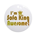 I'm Sofa King Awesome Ornament (Round)