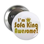 "I'm Sofa King Awesome 2.25"" Button"