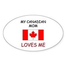 My Canadian Mom Loves Me Oval Decal