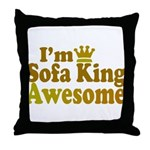 I'm Sofa King Awesome Throw Pillow