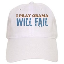 I Pray Obama Will Fail Baseball Cap