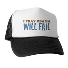 I Pray Obama Will Fail Trucker Hat