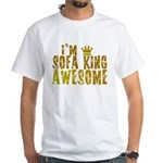 I'm Sofa King Awesome White T-Shirt
