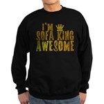 I'm Sofa King Awesome Sweatshirt (dark)