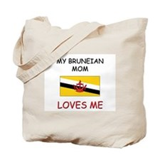 My Bruneian Mom Loves Me Tote Bag