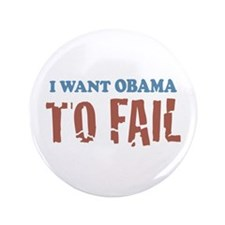 "I want Obama To Fail 3.5"" Button"