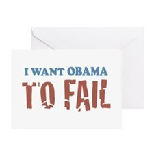 I want Obama To Fail Greeting Card