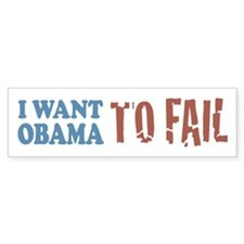 I want Obama To Fail Bumper Bumper Sticker