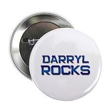 "darryl rocks 2.25"" Button"