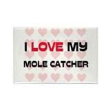 I Love My Mole Catcher Rectangle Magnet