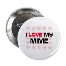 "I Love My Mime 2.25"" Button"