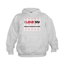 I Love My Medical Technical Officer Hoody