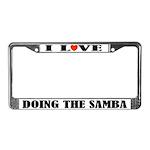 I Love Samba Dance License Plate Frame