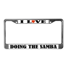 I Love Samba Dance License Plate Frame