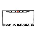 I Love Samba Dancing License Plate Frame