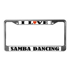 I Love Samba Dancing License Plate Frame