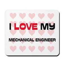 I Love My Mechanical Engineer Mousepad