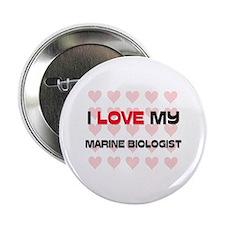 """I Love My Marine Biologist 2.25"""" Button"""