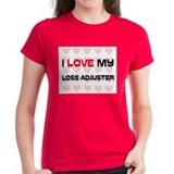 I Love My Loss Adjuster Tee