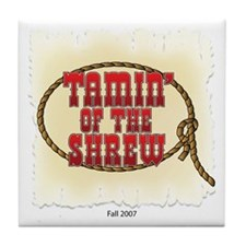 Tamin' of the Shrew Tile Coaster