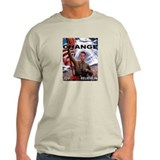 CHANGE YOU WILL BELIEVE IN T-Shirt