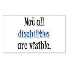 Not all disabilities are visi Rectangle Decal