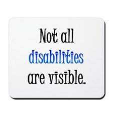Not all disabilities are visi Mousepad