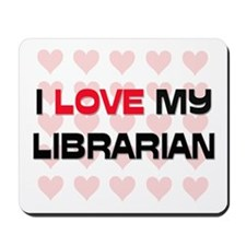 I Love My Librarian Mousepad