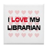 I Love My Librarian Tile Coaster