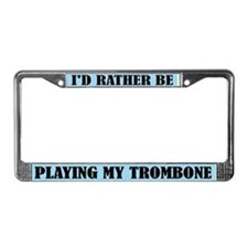 Rather Play Trombone License Frame