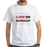I Love My Journalist Shirt