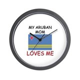 My Aruban Mom Loves Me Wall Clock
