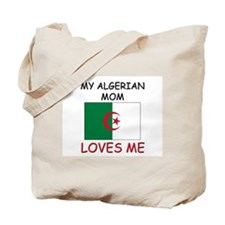 My Algerian Mom Loves Me Tote Bag