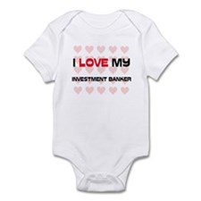 I Love My Investment Banker Infant Bodysuit